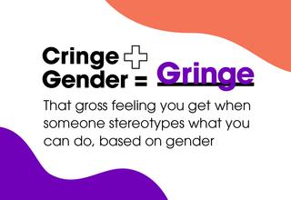 """Colorful card reading """"Cringe + Gender = Gringe"""""""